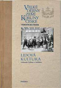 Lubomír Tyllner: Velké dějiny zemí Koruny české Lidová kultura cena od 543 Kč