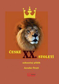 Jaroslav Štrait: České XX. století cena od 204 Kč