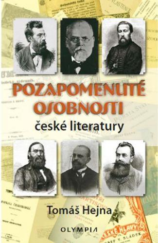 Tomáš Hejna: Pozapomenuté osobnosti české literatury cena od 123 Kč