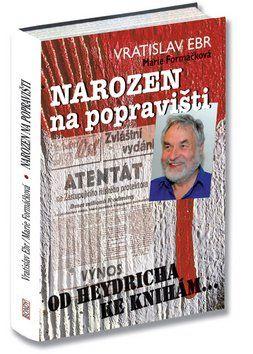 Marie Formáčková, Vratislav Ebr: Narozen na popravišti cena od 151 Kč