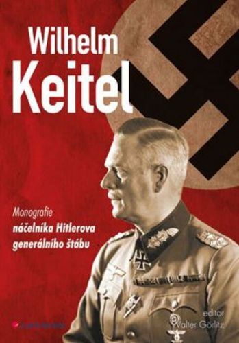 Walter Görlitz: Wilhelm Keitel cena od 168 Kč
