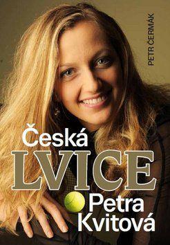 Petr Čermák: Česká lvice Petra Kvitová cena od 127 Kč