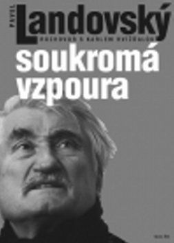 Pavel Landovský: Soukromá vzpoura cena od 194 Kč