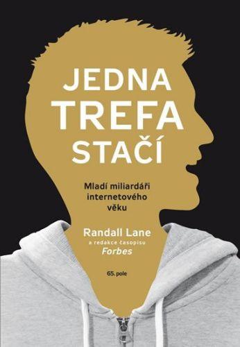Lane Randall: Jedna trefa stačí - Mladí miliardáři internetového věku cena od 186 Kč