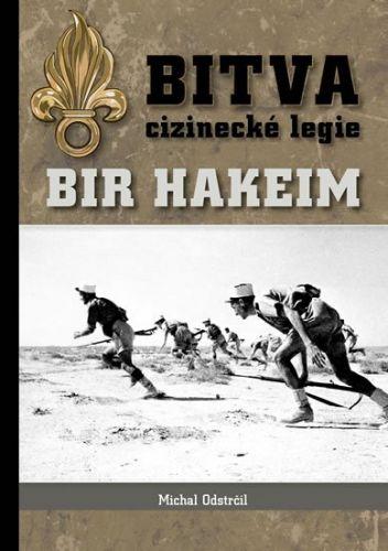Michal Odstrčil: Bitva cizinecké legie: Bir Hakeim cena od 227 Kč