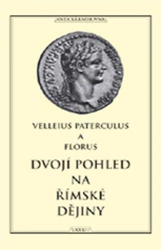 Publius Florus, Velleius Paterculus: Dvojí pohled na římské dějiny cena od 259 Kč