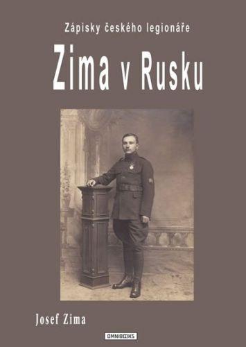 Josef Zima: Zima v Rusku - Zápisky českého legionáře cena od 93 Kč