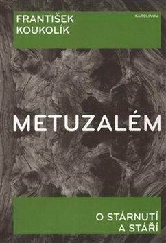 František Koukolík: Metuzalém cena od 128 Kč