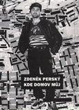 Zdeněk Perský: Kde domov můj cena od 200 Kč