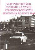 Vliv politických systémů na vývoj středoevropských ekonomik po roce 1945 cena od 160 Kč
