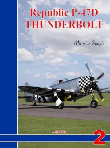 Miroslav Šnajdr: Republic P-47D Thunderbolt cena od 251 Kč