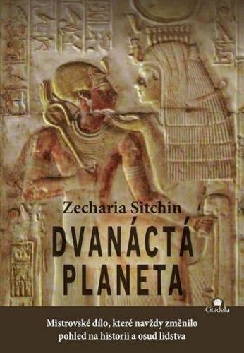 Zecharia Sitchin: Dvanáctá planeta - Mistrovské dílo, které navždy změnilo pohled na historii a osud lidstva cena od 229 Kč