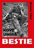 Roman Cílek: Když umírá bestie cena od 252 Kč