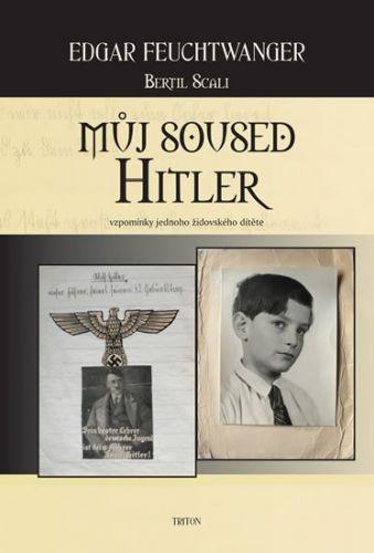 Feuchtwanger Edgar: Můj soused Hitler - vzpomínky jednoho židovského dítěte cena od 161 Kč