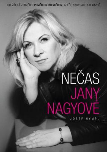 Hympl Josef: Nečas Jany Nagyové - Otevřená zpověď o poměru s premiérem, aféře Nagygate a o vazbě cena od 126 Kč