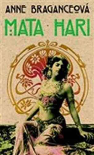 Braganceová Anne: Mata Hari cena od 205 Kč