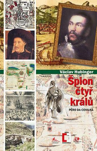 Václav Hubinger: Špion čtyř králů cena od 107 Kč