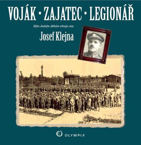 Klejna Josef: Voják - zajatec - legionář cena od 93 Kč