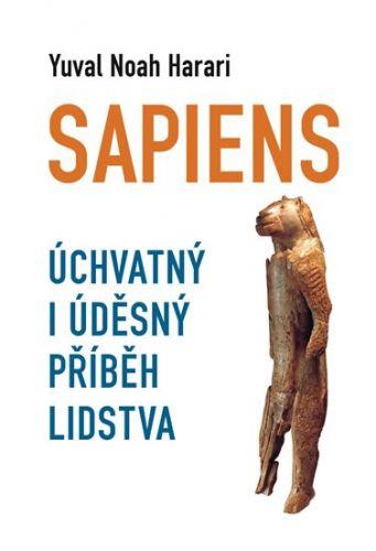 Harari Yuval Noah: Sapiens - Úchvatný i úděsný příběh lidstva cena od 159 Kč