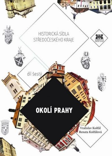 Renata Košťálová, Košťál Vratislav: Okolí Prahy - Historická sídla Středočeského kraje cena od 204 Kč