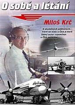 Miloš Krč: O sobě a létání cena od 157 Kč