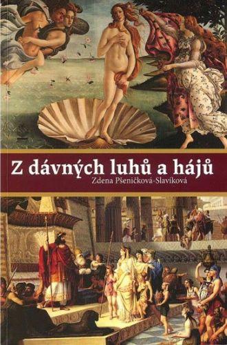 Zdena Pšeničková-Slavíková: Z dávných luhů a hájů cena od 169 Kč
