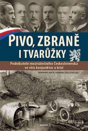 Drahomír Jančík, Barbora Štolleová: Pivo, zbraně i tvarůžky cena od 239 Kč