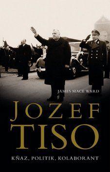 James Mace Ward: Jozef Tiso cena od 549 Kč
