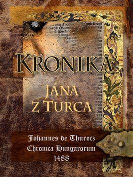 PERFEKT Kronika Jána z Turca cena od 1017 Kč