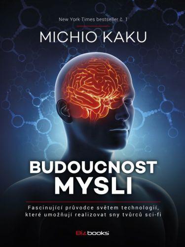 Michio Kaku: Budoucnost mysli cena od 278 Kč