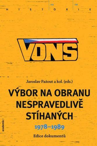 Jaroslav Pažout, Kolektiv: VONS - Výbor na obranu nespravedlivě stíhaných 1978-1989 cena od 371 Kč