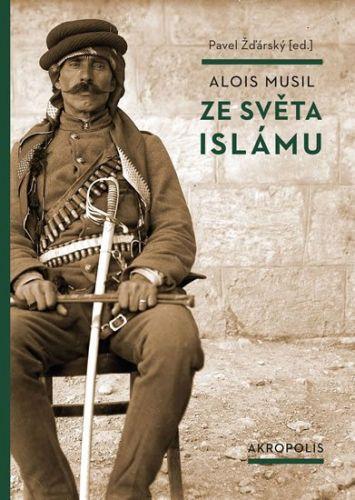 Musil Alois: Ze světa islámu cena od 249 Kč
