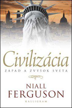 Niall Ferguson: Civilizácia cena od 0 Kč