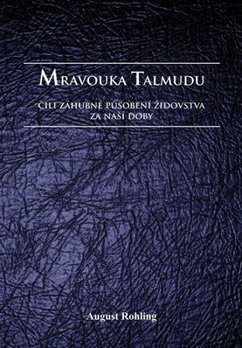 Rohling August: Mravouka Talmudu čili záhubné působení židovstva za naší doby cena od 229 Kč