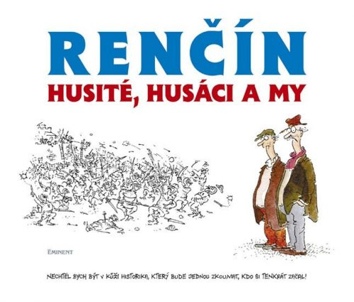 Vladimír Renčín: Husité, Husáci a my cena od 250 Kč