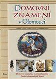Vladimír Gračka, Karel Zámečníček, Helena Lisická: Domovní znamení v Olomouci cena od 172 Kč