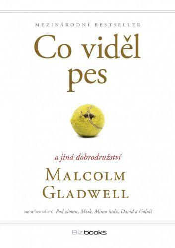 Malcolm Gladwell: Co viděl pes cena od 255 Kč