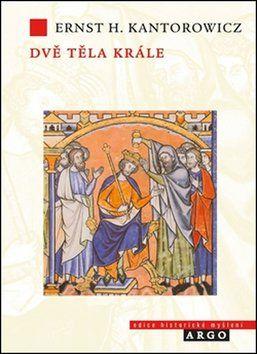 Ernst Kantorowicz: Dvě těla krále cena od 343 Kč