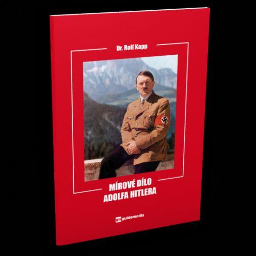 Dobré knihy: Mírové dílo Adolfa Hitlera cena od 83 Kč