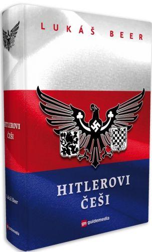 Lukáš Beer: Hitlerovi Češi cena od 765 Kč