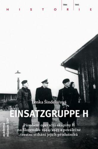Šindelářová Lenka: Einsatzgruppe H cena od 304 Kč
