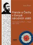Ivan Pfaff: Francie a Čechy v Evropě národních států cena od 230 Kč
