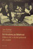 Jan Eichler: Od Hirošimy po Bělehrad cena od 180 Kč