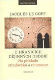 Jacques Le Goff: O hranicích dějinných období cena od 117 Kč