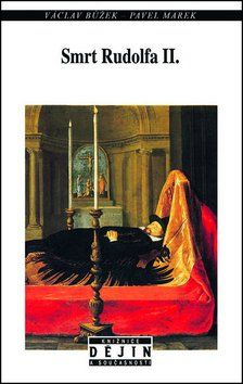 Pavel Marek, Václav Bůžek: Smrt Rudolfa II. cena od 170 Kč