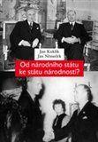 Jan Němeček, Jan Kuklík: Od národního státu ke státu národností? cena od 348 Kč