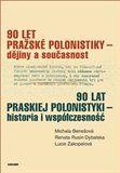 90 let pražské polonistiky - dějiny a současnost cena od 112 Kč