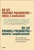 Michala Benešová, Rusin Dybalska, Lucie Zakopalová: 90 let pražské polonistiky - dějiny a současnost cena od 161 Kč