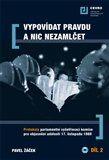 Pavel Žáček: Vypovídat pravdu a nic nezamlčet 2. cena od 343 Kč