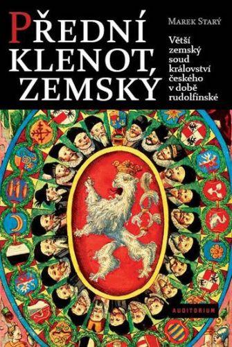 Marek Starý: Přední klenot zemský cena od 258 Kč